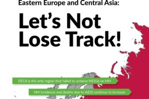 """""""Eastern Europe and Central Asia: Let's Not Lose Track!"""" – Communities Position on HIV Situation in the Region"""