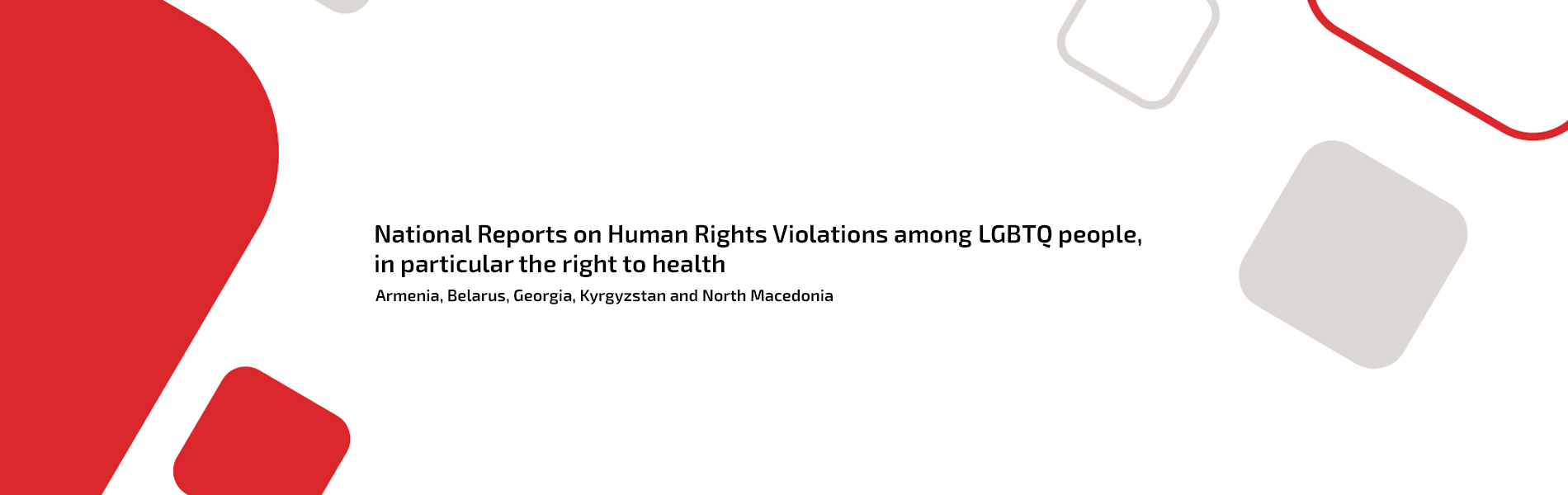 The reports describe the human rights situations of LGBTQ people in these countries, in particular the right to health, and also reflect existing situations related to discrimination on the basis of sexual orientation and/or gender identity.