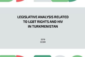 Turkmenistan: LGBT, HIV and LAW