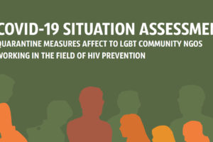 COVID-19 SITUATION ASSESSMENT: Quarantine measures affect to LGBT community NGOs working in the fields of HIV prevention